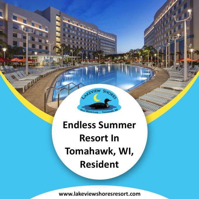 Endless Summer Resort In Tomahawk, WI, Resident